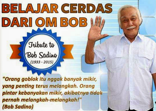 Kata Kata Bijak dari Bob Sadino yang mendunia, Kata Kata Mutiara Bob Sadino, kata bijak bob sadino,