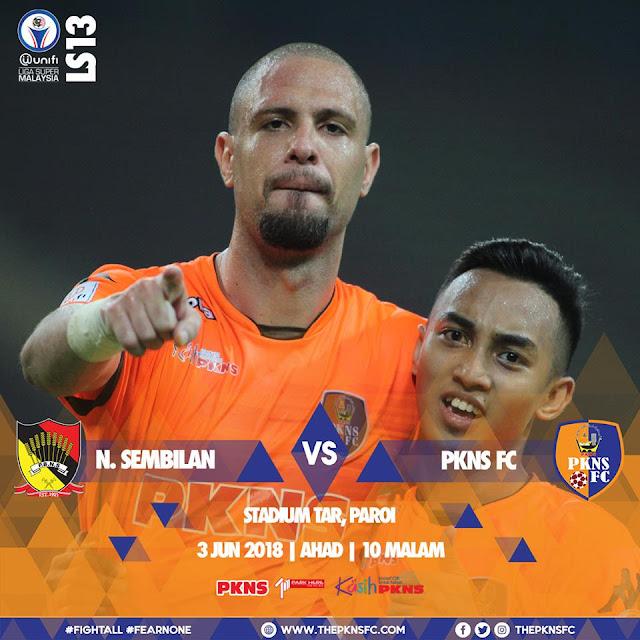 Siaran Langsung Negeri Sembilan Vs PKNS FC Liga Super 3 Jun 2018