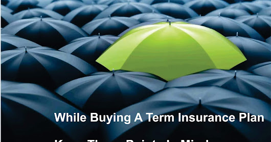 While Buying A Term Insurance Plan Keep These Points In Mind