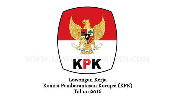Lowongan Kerja Komisi Pemberantasan Korupsi (KPK) Maret 2016