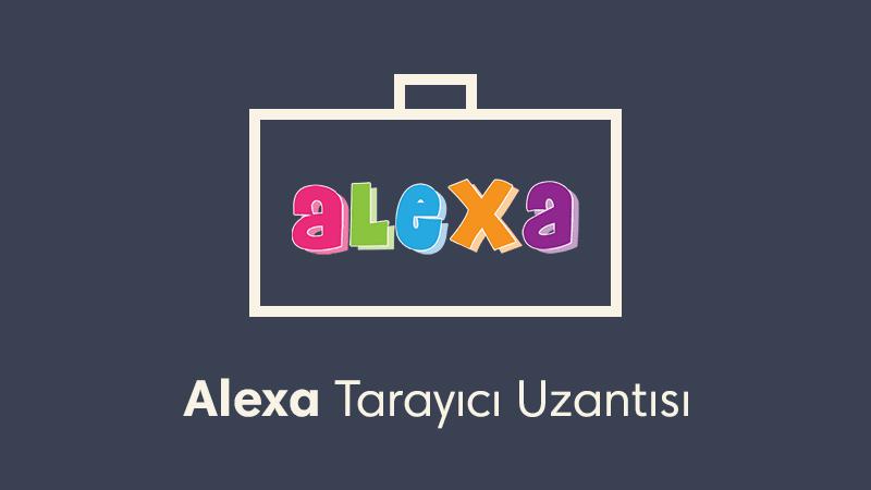 Chrome ve Mozilla Firefox için Alexa Uzantısı Yükleme
