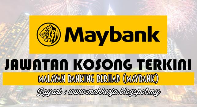 Jawatan Kosong Terkini 2016 di Malayan Banking Berhad (Maybank)