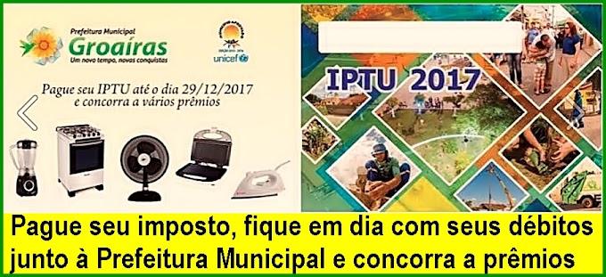 Prefeitura Municipal de Groaíras avisa que quem pagar IPTU até 29 de dezembro, terá direito a sorteios de vários prêmios
