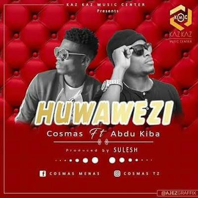 Cosmas ft Abdu Kiba – Huwawezi