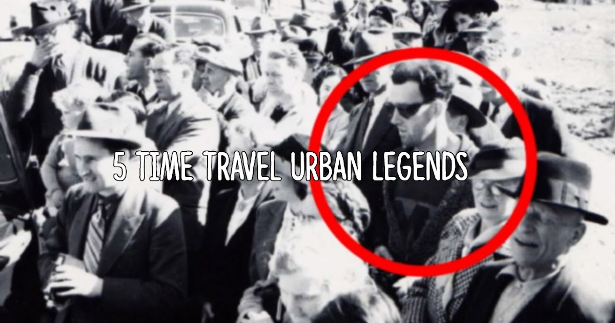 Time Travel Urban Legends