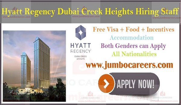 5 Star Luxury hotel from Hayatt Group jobs, Hospitality jobs at Hyatt Regency Dubai Creek Heights