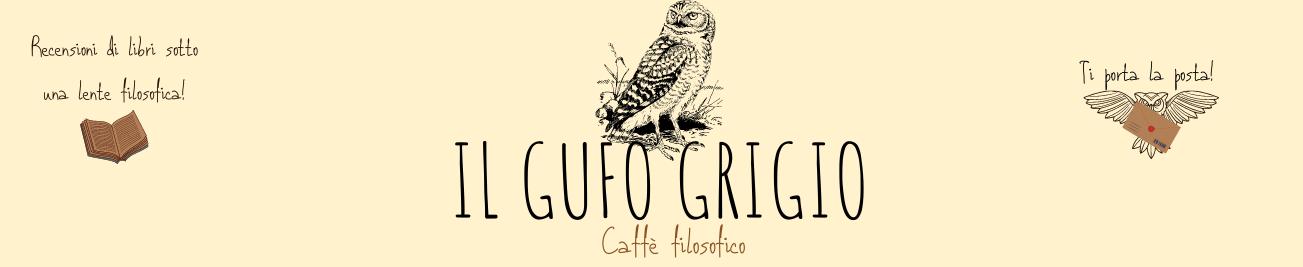 Il Gufo Grigio - Blog di libri classici, di filosofia e spiritualità