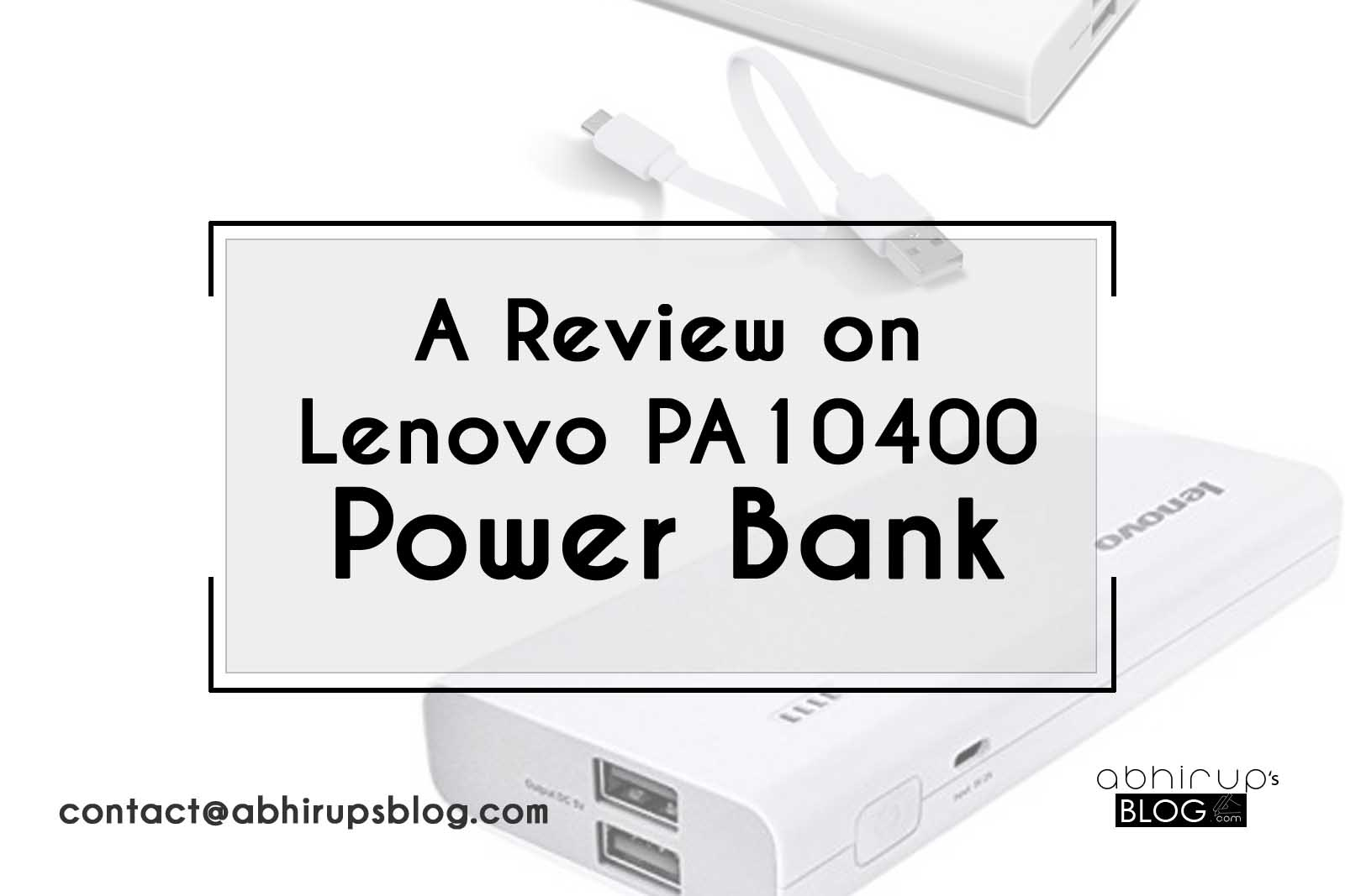 Performance Review On Lenovo Pa10400 Power Bank Let Sgoforit