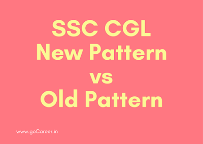 Difference between Previous and Latest test pattern of SSC CGL