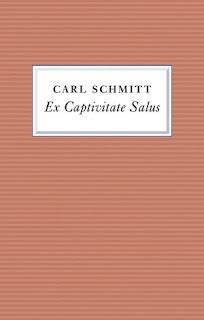 Carl Schmitt - Ex Captivitate Salus