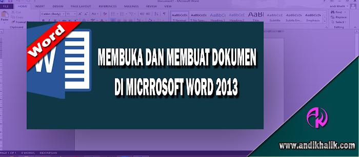 Membuka dan Membuat Dokumen di micrrosoft Word 2013