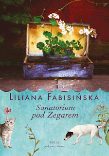 Liliana Fabisińska. Sanatorium pod Zegarem.