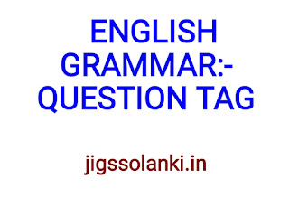 ENGLISH GRAMMAR:- QUESTION TAG NOTE