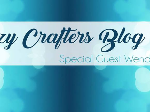 Crazy Crafter's Blog Hop with Wendy Cranford