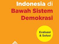REFLEKSI AKHIR TAHUN 2017: INDONESIA DI BAWAH SISTEM DEMOKRASI (EVALUASI DAN SOLUSI)