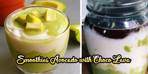 Smoothies Avocado with Choco Lava (Ternyata Bikinnya Gampang Bund..)