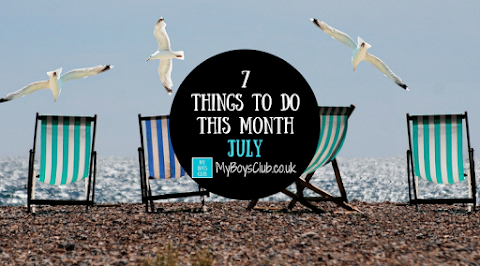 7 Things To Do This Month - July