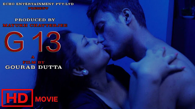 G 13 (2017) Bengali Hot Short Film By Gourab Dutta Full HDRip 720p