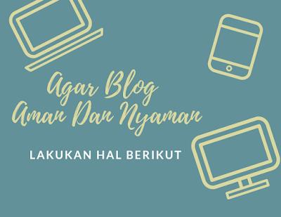 Agar Blog Aman dan Terpercaya, Lakukan Hal Berikut