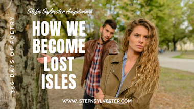 How We Become Lost Isles | Stefn Sylvester Anyatonwu