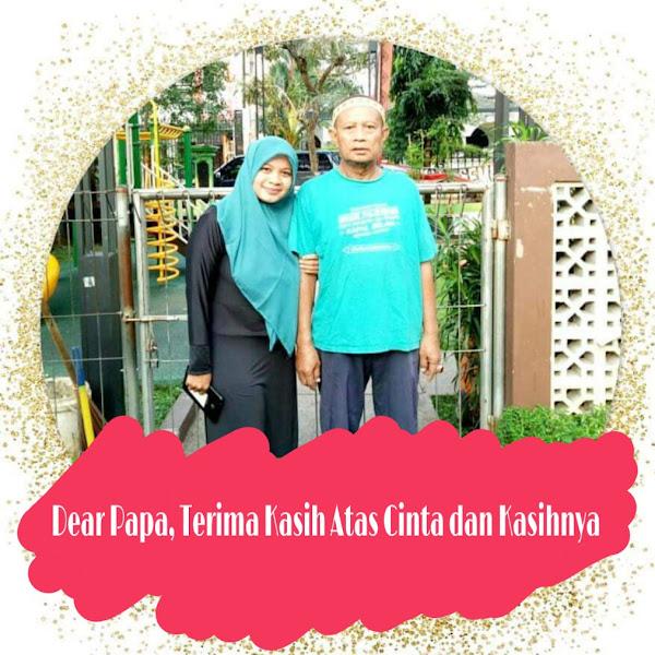 Dear Papa, Terima Kasih Untuk Cinta dan Kasihnya