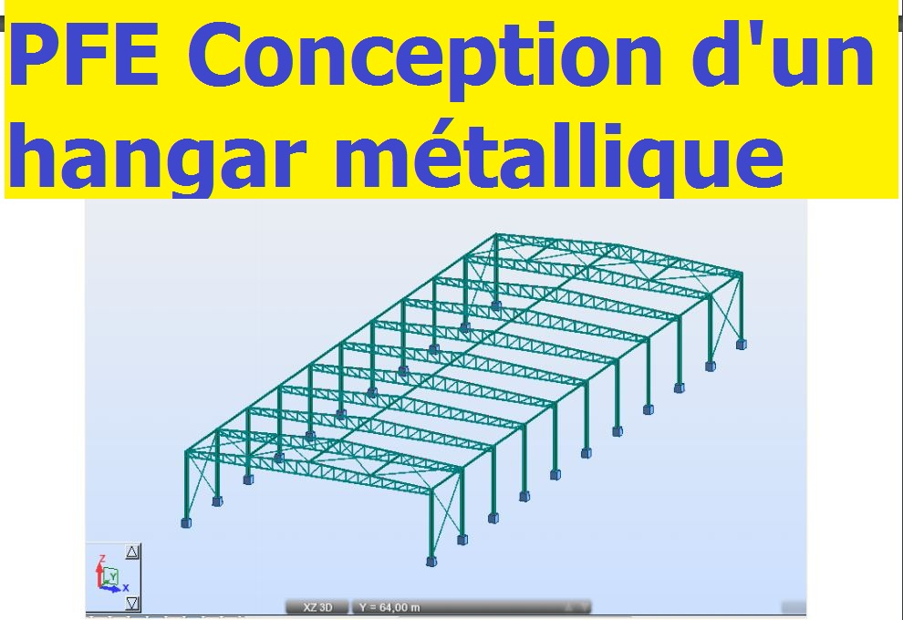 Pfe conception et dimensionnement d 39 un hangar m tallique - Calcul d un hangar en charpente metallique ...