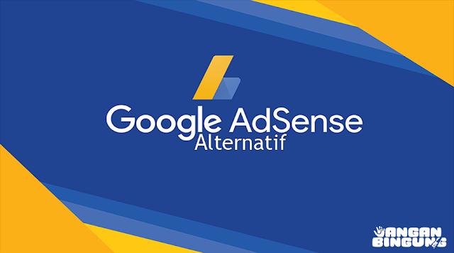 Ditolak Adsense? Tenang, Ini Dia 3 Alternatif Google Adsense 2018 Terbaik Dengan Bayaran Tinggi