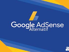 Ditolak Adsense? Tenang, Ini Dia 3 Alternatif Google Adsense 2018 Terbaik Dengan Bayaran Tinggi - Responsive Blogger Template