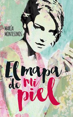 LIBRO - El mapa de mi piel : María Montesinos (Julio 2016) | NOVELA #ConcursoIndie2016 | Edición Digital ebook kindle Comprar en Amazon España