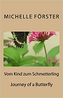 https://www.amazon.de/Vom-Kind-Schmetterling-Michelle-F%C3%B6rster/dp/1499647344