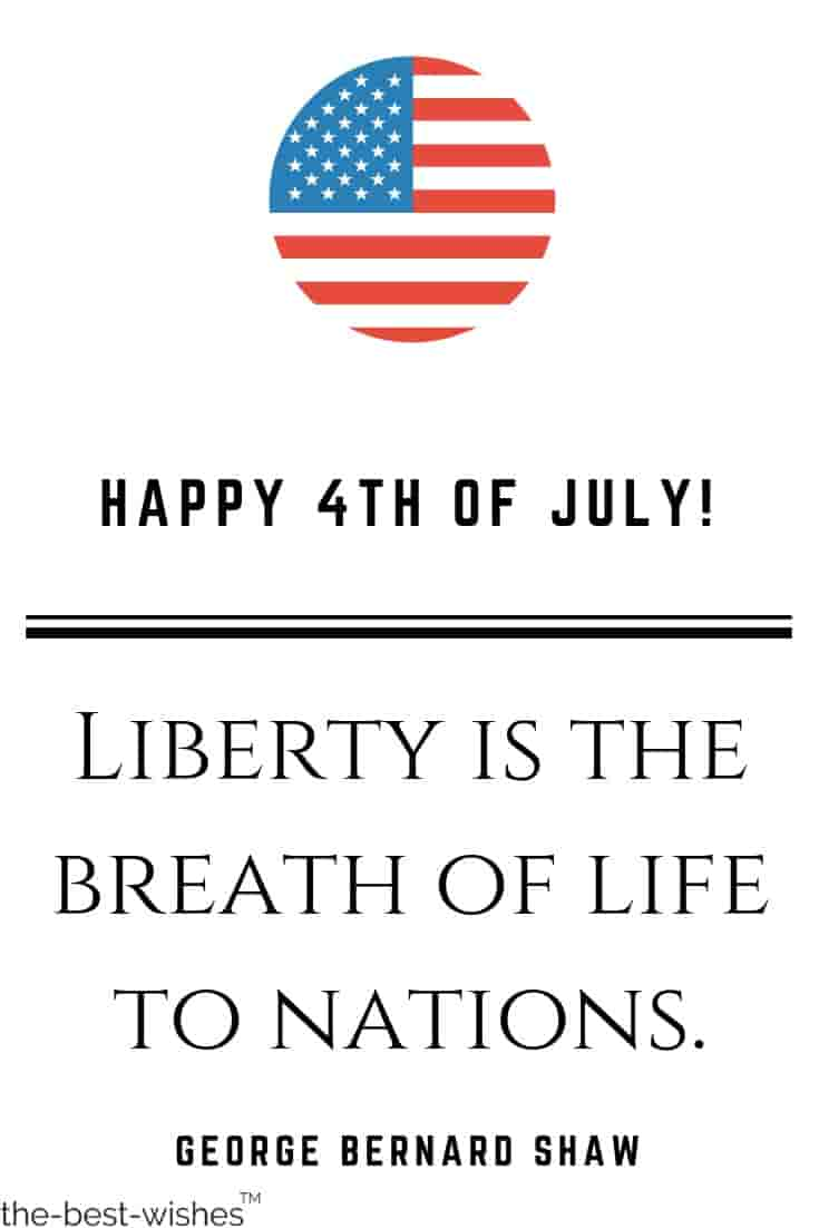 happy 4th of july liberty is the breath of life to nations quote george shaw