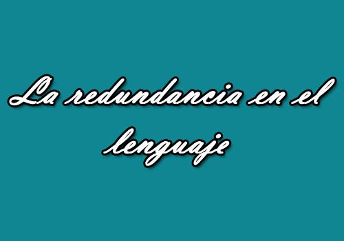 Redundancias en el español