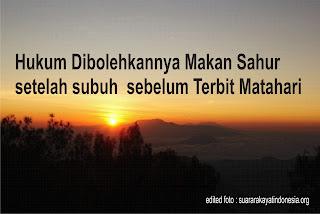 Dibolehkannya Makan Sahur Setelah Subuh sebelum Terbit Matahari