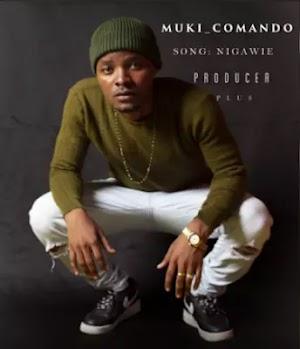 Download Audio | Muki Commando - Nigawie