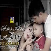 Lirik Lagu Putri - Pituah Ayah Feat Andre BTX