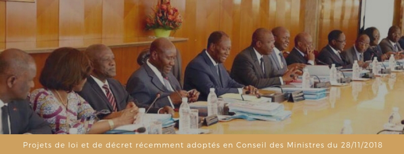 Projets de loi et de décret récemment adoptés en Conseil des Ministres du 28/11/2018
