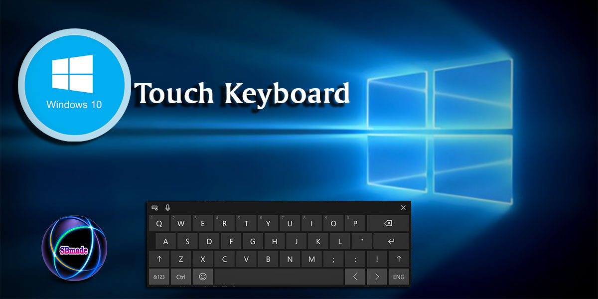 The Touch Keyboard in Windows 10 | SBmade | New Data Of