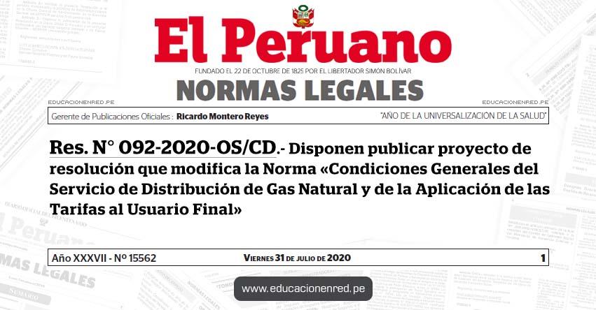 RES. N° 092-2020-OS/CD.- Disponen publicar proyecto de resolución que modifica la Norma «Condiciones Generales del Servicio de Distribución de Gas Natural y de la Aplicación de las Tarifas al Usuario Final»
