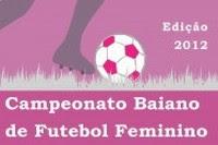 3807eb4e28036 A Federação Bahiana de Futebol (FBF) divulgou na última segunda-feira  (26 11) o Regulamento e Tabela do Campeonato Baiano Feminino 2012