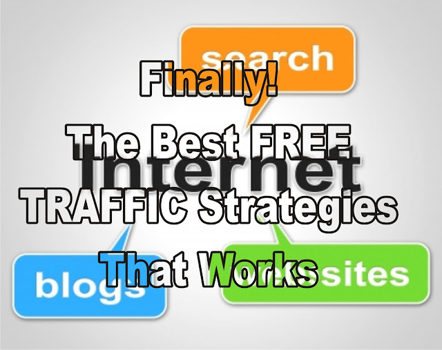 Finally! The Best FREE TRAFFIC Strategies That Works