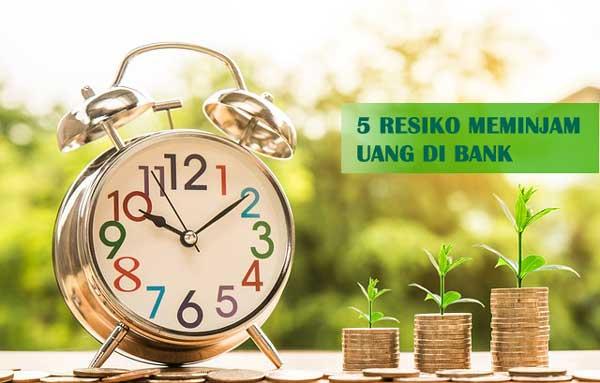 5 Resiko Meminjam Uang di Bank