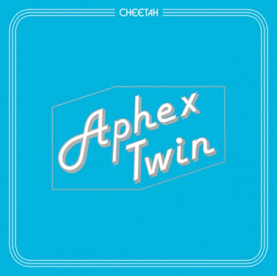 "APHEX TWIN ""Cheetah"""