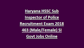 Haryana HSSC Sub Inspector of Police Recruitment Exam 2019 400 (Male, Female) SI Govt Jobs Online Notification 2019 Physical Tests