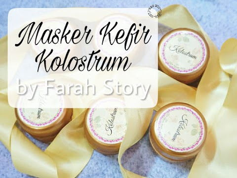 Review Masker Kefir Kolostrum by Farah Story