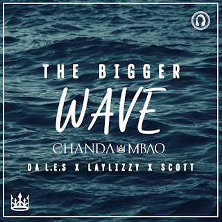 Chanda Mbao Feat. Da L.E.S, Laylizzy & Scott - The Bigger Wave