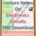 Lecture Notes on Electronics Circuits PDF Download