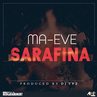 Ma Eve – Sarafina (Prod By DJ Tpz)