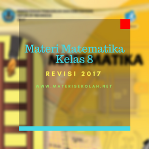 Materi Matematika Kelas 8 Revisi 2017 Untuk Semester 1