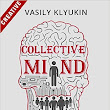 Book Review Spotlight - Collective Mind by Vasily Klyukin