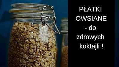 https://zielonekoktajle.blogspot.com/2018/11/patki-owsiane-dodatek-i-podstawa.html